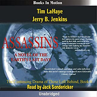 Assassins     Left Behind Series, Book 6              By:                                                                                                                                 Tim LaHaye,                                                                                        Jerry Jenkins                               Narrated by:                                                                                                                                 Jack Sondericker                      Length: 11 hrs and 7 mins     804 ratings     Overall 4.8
