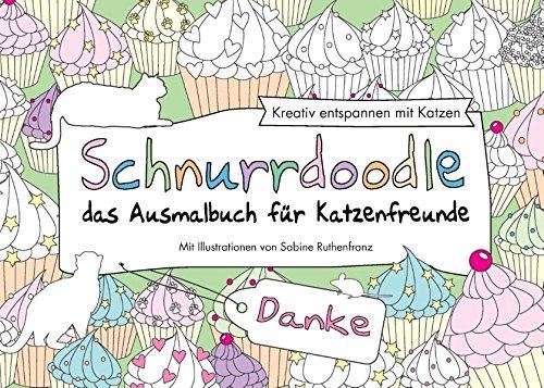 Schnurrdoodle - Danke - das Ausmalbuch für Katzenfreunde: Kreativ entspannen mit Katzen