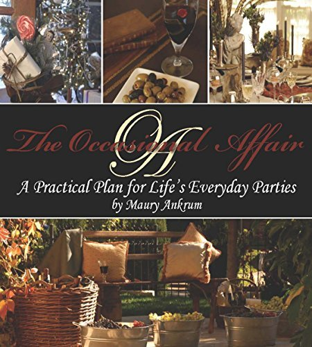 The Occasional Affair:A Practical Plan for Life's Everyday Parties by Maury Ankrum...