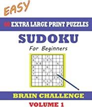 Sudoku for Beginners 60 Easy Extra Large Print Puzzles: With solutions. Easy-to-see font, one full page per game. Big sized paperback (Volume)