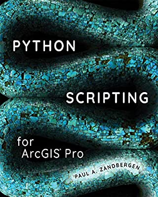 Python Scripting for ArcGIS Pro from Esri Press