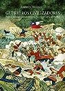 Guerreros civilizadores: Política, sociedad y cultura en Chile durante la Guerra del Pacífico par Mc Evoy