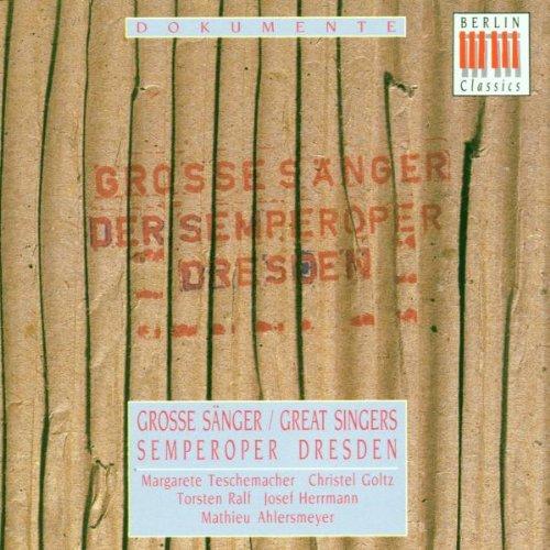 Große Sänger der Semperoper Dresden