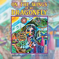On the Wings of My Dragonfly