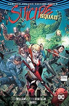 Suicide Squad: The Rebirth Deluxe Edition - Book 2 (Suicide Squad (2016-2019)) by [Rob Williams, John Romita Jr., Tony S. Daniel, John Romita, Tony Salvador Daniel]