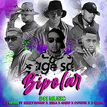 Bipolar (feat. Mikky Roww, Jeika, Gabo, Coyote & J Smith)