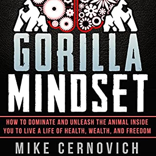 Gorilla Mindset                   By:                                                                                                                                 Mike Cernovich                               Narrated by:                                                                                                                                 Mike Cernovich                      Length: 4 hrs     291 ratings     Overall 4.2