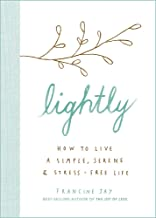 Lightly: How to live a simple, serene and stress-free life