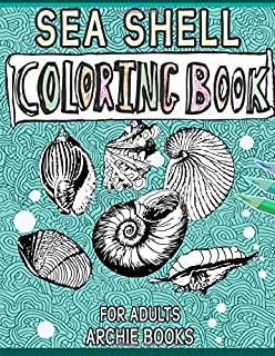 Sea Shell Coloring Book For Adults (Ocean Animals Coloring Books for Adults)