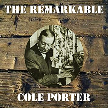 The Remarkable Cole Porter