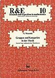Gruppen und Kategorien in der Musik: Entwurf einer mathematischen Musiktheorie (Research and Exposition in Mathematics) - Guerino Mazzola