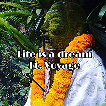 Life Is a Dream (feat. Voyage)