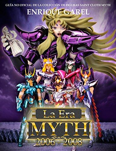 La Era Myth Cloth 2006-2008 (Spanish Edition)