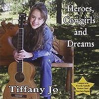 Heroes Cowgirls & Dreams by Tiffany Jo Allen (2013-05-03)