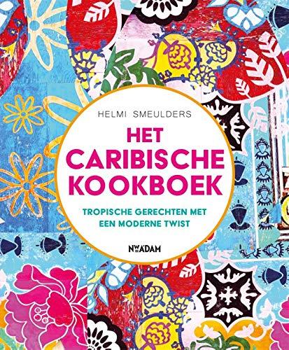 Het Caribische kookboek: Tropische gerechten met een moderne twist