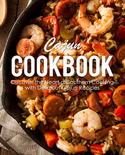 Cajun Cookbook: Discover the Heart of Southern Cooking with Delicious Cajun Recipes (English Edition)