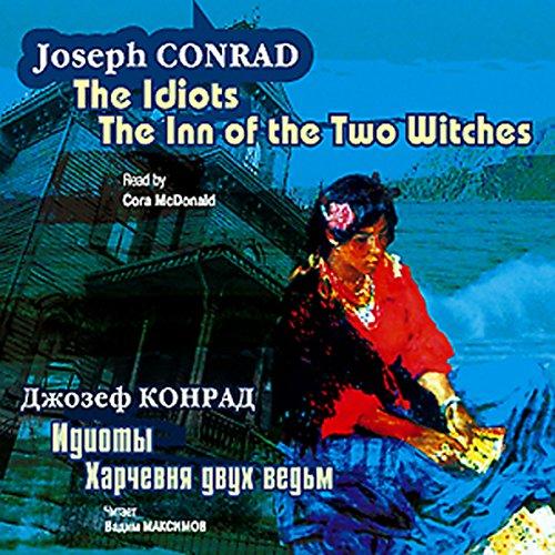 Idioty. Gostinitsa iz dvukh ved'm audiobook cover art