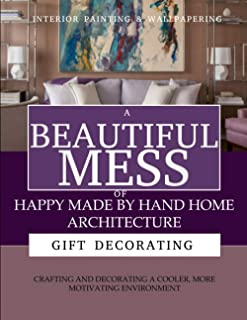A Beautiful Mess Of Happy Made By Hand Home Architecture, Crafting And Decorating A Cooler, More Motivating Environment