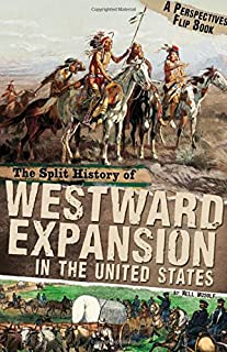 The Split History of Westward Expansion in the United States: A Perspectives Flip Book (Perspectives Flip Books)
