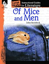 Of Mice and Men: An Instructional Guide for Literature - Novel Study Guide for High School Literature with Close Reading and Writing Activities (Great Works Classroom Resource)