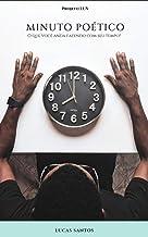 MINUTO POÉTICO: O que você anda fazendo com o seu tempo?