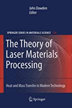 The Theory of Laser Materials Processing: Heat and Mass Transfer in Modern Technology