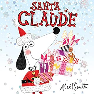 Santa Claude                   By:                                                                                                                                 Alex T Smith                               Narrated by:                                                                                                                                 Simon Callow                      Length: 21 mins     1 rating     Overall 5.0