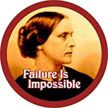 Failure Is Impossible - Susan B. Anthony - Button/Pinback