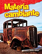 Materia cambiante (Changing Matter) (Spanish Version) (Science Readers: Content and Literacy) (Spanish Edition)