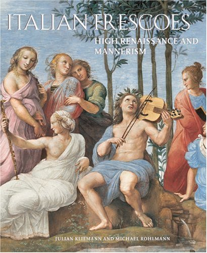 Italian Frescoes: High Renaissance and Mannerism 1510-1600