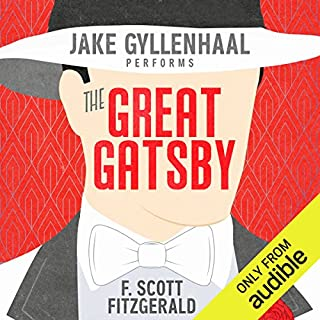 The Great Gatsby                   By:                                                                                                                                 F. Scott Fitzgerald                               Narrated by:                                                                                                                                 Jake Gyllenhaal                      Length: 4 hrs and 49 mins     13,627 ratings     Overall 4.4