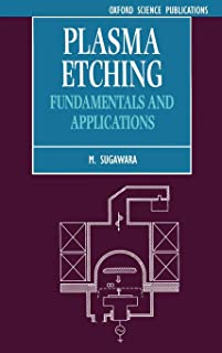 Plasma Etching: Fundamentals and Applications (Series on Semiconductor Science and Technology)