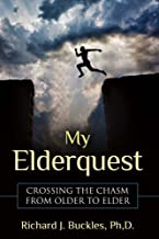 My Elderquest: Crossing the Chasm from Older to Elder (1)
