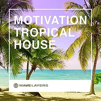 Motivation Tropical House