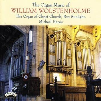 The Organ Music of William Wolstenholme / The Organ of Christ Church, Port Sunlight