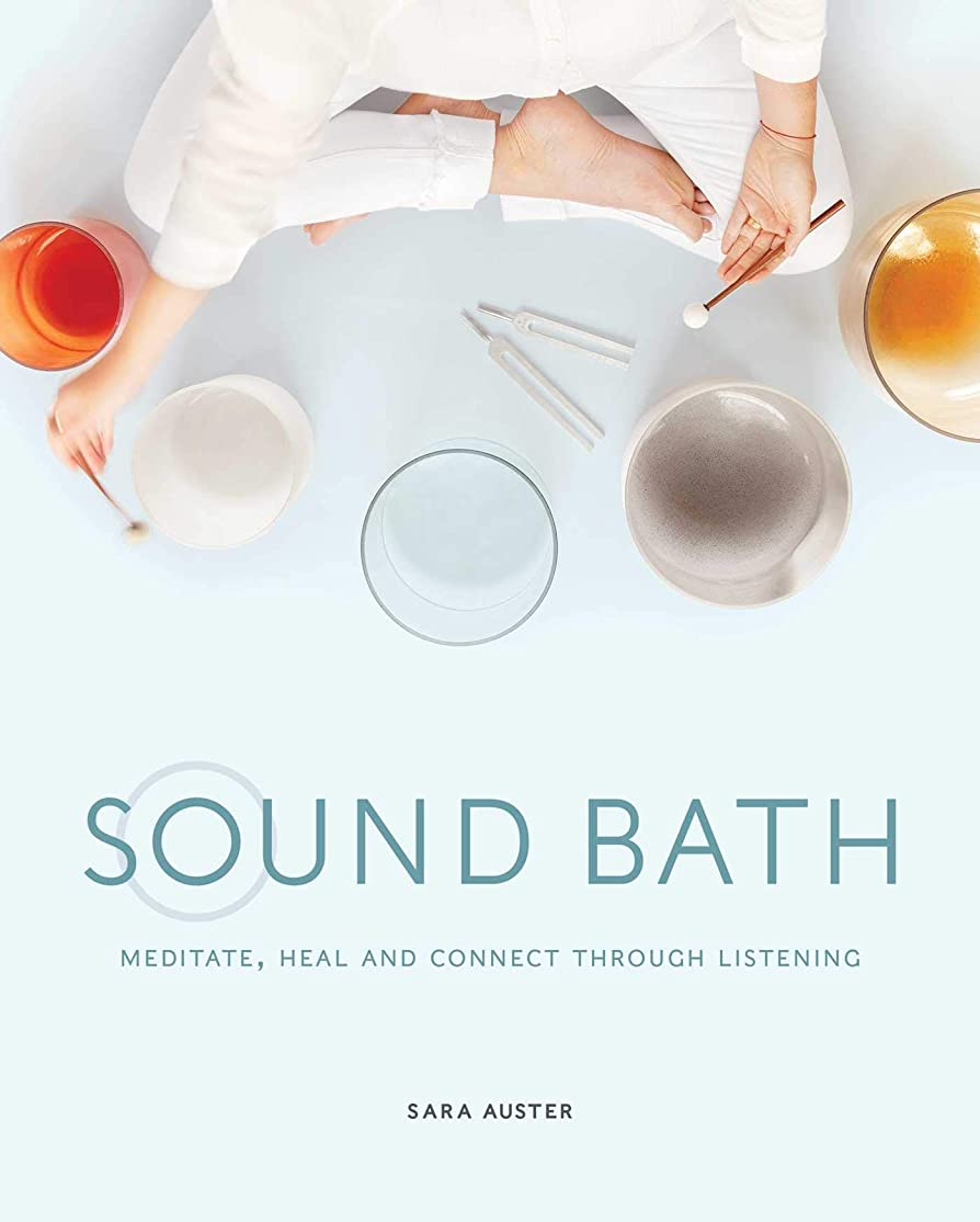 オフェンス写真を撮る他の日Sound Bath: Meditate, Heal and Connect through Listening (English Edition)