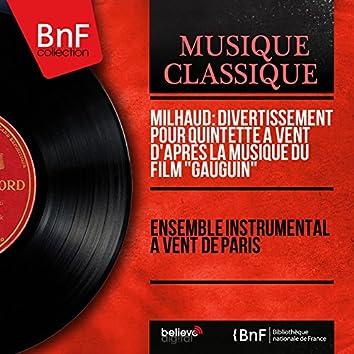 """Milhaud: Divertissement pour quintette à vent d'après la musique du film """"Gauguin"""" (Mono Version)"""