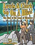 Lewis and Clark Go On A Hike: The Story of the Corps of Discovery (American Milestones)