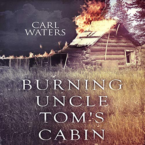 Burning Uncle Tom's Cabin audiobook cover art