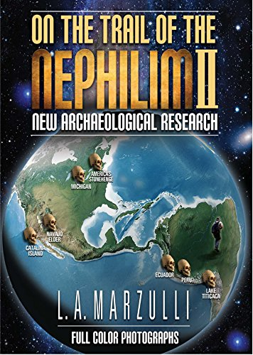 On the Trail of the Nephilim, Volume 2: New Archaeological Research