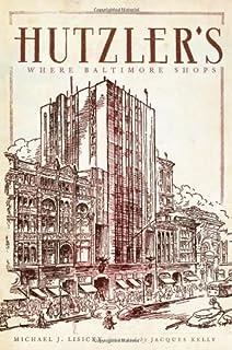 Hutzler's: Where Baltimore Shops (Landmarks)