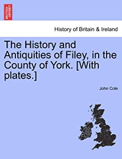 The History and Antiquities of Filey, in the County of York. [With Plates.]