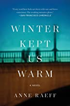 Winter Kept Us Warm: A Novel