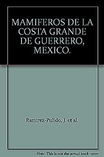 MAMIFEROS DE LA COSTA GRANDE DE GUERRERO, MEXICO.