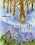 Acquarelli creativi. Ediz. a colori