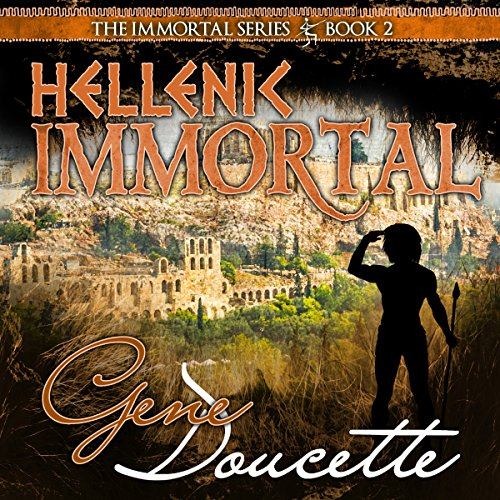 Hellenic Immortal     The Immortal Series, Book 2              By:                                                                                                                                 Gene Doucette                               Narrated by:                                                                                                                                 Steve Carlson                      Length: 9 hrs and 30 mins     317 ratings     Overall 4.5