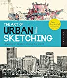 Art of Urban Sketching: Drawing on Location Around the World - Gabriel Campanario