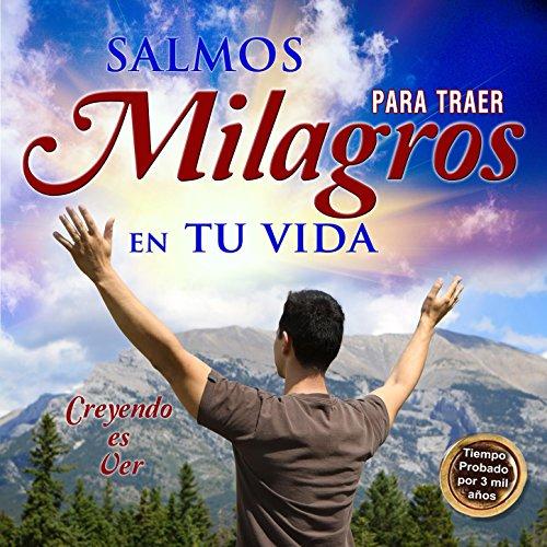 Salmos para Traer Milagros en Tu Vida