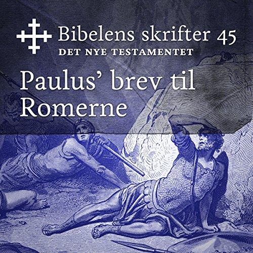 Paulus' brev til romerne (Bibel2011 - Bibelens skrifter 45 - Det Nye Testamentet) cover art
