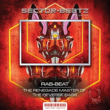 The Renegade Master of the Reverse Bass (Original Mix)